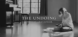The Undoing - Steffany Gretzinger ...