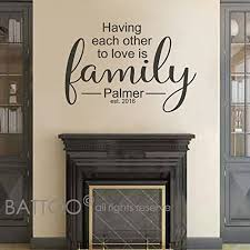 Amazon Com Battoo Family Name Wall Decal Having Each Other To Love Is Family Family Name Sign Last Name Vinyl Wall Decals Name Wall Decals Entry Way Decal Black