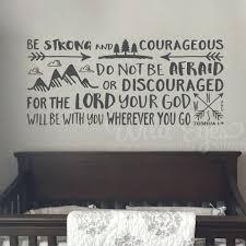 Joshua 1v9 Vinyl Wall Decal 15 Be Strong And Courageous Do Not Be Afraid Explorer Nursery Arrows Art Mountains Sticker Nature Theme Nursery Lettering Jos1v9 0015
