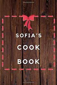 Sofia's Cook Book: Planner Cook Book Recipe Journal Gift for Sofia ...