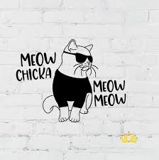 Amazon Com Meow Chicka Meow Meow Vinyl Decal Funny Cat Quote Sticker For Yeti Cup Tumbler Water Bottle Laptop Or Car Window Accessories Black 4 Inches X 5 3 Inches Handmade