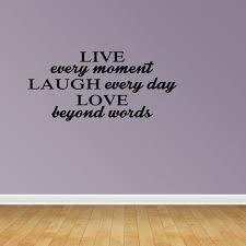 Live Every Moment Laugh Everyday Love Beyond Words Vinyl Wall Art Sticker Pc415 Walmart Com Walmart Com