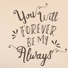 Enchantingly Elegant You Will Forever Be My Always Wall Decal Wayfair