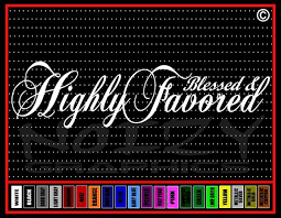 Blessed And Highly Favored Christian Vinyl Car Decal Noizy Graphics Christian Apparel Decals Frames More