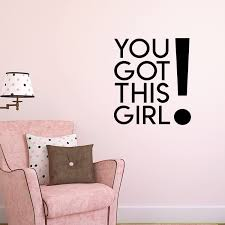 Amazon Com You Got This Girl Women S Inspirational Quotes Wall Art Vinyl Decal 23 X 26 Decoration Vinyl Sticker Motivational Wall Art Decal Bedroom Wall Art Decals Trendy