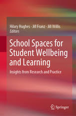 School Spaces for Student Wellbeing and Learning - Insights from Research  and Practice | Hilary Hughes | Springer