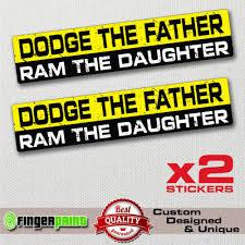 Dodge Father Ram Daughter Funny Bumper Sticker Vinyl Decal Diesel Truck Offroud Car Truck Graphics Decals
