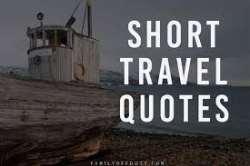 best short travel quotes powerful short quotes about traveling