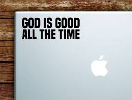 God Is Good All The Time Laptop Wall Decal Sticker Vinyl Art Quote Mac Boop Decals