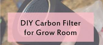 a carbon filter for a grow room