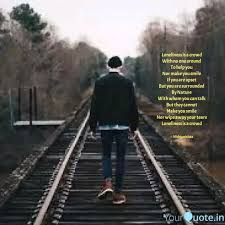 best lonelinessisacrowd quotes status shayari poetry thoughts