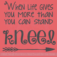 Life Gives You More Kneel Religious Vinyl Lettering Home Wall Decals