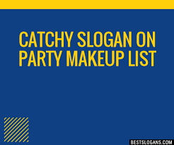 30 catchy on party makeup slogans list