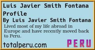 Forum Post: Luis Javier Smith Fontana Profile Peru Expat Forum