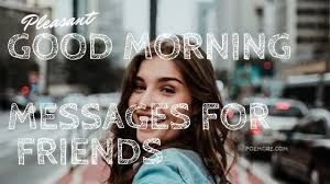 daily good morning messages and quotes for friends