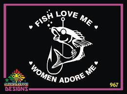 Fish Love Me Women Adore Me Vinyl Decal