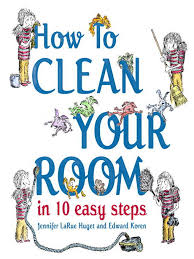 Kids Teens How To Clean Your Room In 10 Easy Steps Old Colony Library Network Overdrive