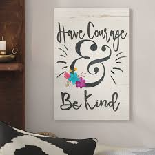 Have Courage And Be Kind Wall Wayfair