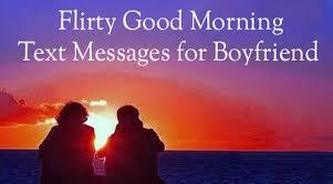 flirty good morning text messages for boyfriend