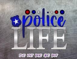 Law Enforcement Police Life Cop Badge Flash Lights Tee Mug Tumbler Word Cut Print Svg Files For Cricut