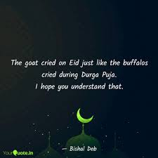 the goat cried on eid jus quotes writings by bishal deb
