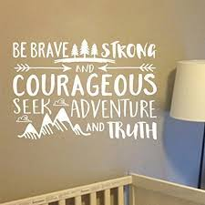 Joshua 1 9 Be Brave Strong And Courageous Seek Adventure And Truth Vinyl Wall Decal By