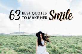 cute smile quotes for her the best quotes to make her smile