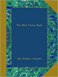 The Blue-China Book: Camehl, Ada Walker: Amazon.com: Books