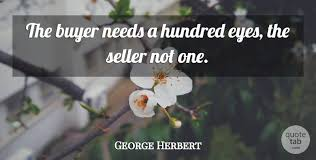 george herbert the buyer needs a hundred eyes the seller not one