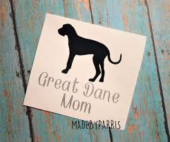 Great Dane Mom Vinyl Decal Mom Decal Great Dane Decal Yeti Decal Car Decal Gift Idea Great Dane Dog Decal Pet Decal Great Great Dane Cricut Vinyl Dane