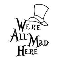 Amazon Com Legacy Innovations We Re All Mad Here Alice In Wonderland Black Decal Vinyl Sticker Cars Trucks Vans Walls Laptop Black 5 5 X 4 5 In Lli720 Automotive