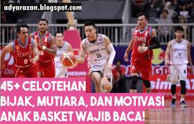 celotehan bijak mutiara dan motivasi anak basket adya razan