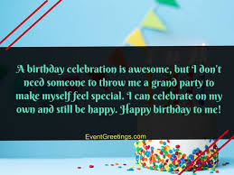 amazing happy birthday to me quotes images for self motivation