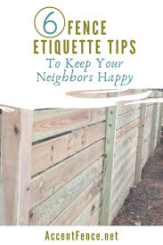 Six Fence Etiquette Tips To Make Your Neighbors Happy Accent Fence Company