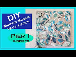 diy mirror mosaic wall art pier 1