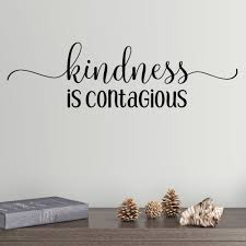 Shop Kindness Is Contagious Vinyl Wall Decal Overstock 29045795
