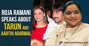 Roja Ramani Clarifies Rumors About Tarun And Aarthi Agarwal ...