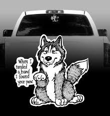 When I Needed A Hand I Found Your Paw Siberian Husky Car Vehicle Rockin Da Dogs