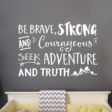 Joshua 1v9 Vinyl Wall Decal 14 Be Brave Strong And Courageous Do Not Be Afraid Explorer Nursery Arrows Art Mountains Sticker Nature Theme Nursery Lettering Jos1v9 0014