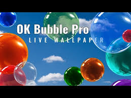 ok bubble live wallpaper pro apps on