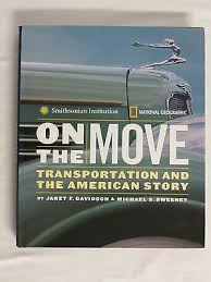 On the Move Transportation and the American Story by Janet Davidson  Smithsonian 9780792251408 | eBay
