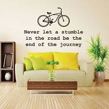 Never Give Up Wall Decal Never Let A Stumble In The Road Be The End Of The Journey With Bike For Home Office And School Decoration Customvinyldecor Com