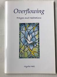 Overflowing; Prayers And Meditations: Myrtle Hall: Amazon.com: Books