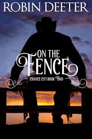 On The Fence Chance City Series Book Two Sensual Historical Western Romance Ebook By Robin Deeter 9781536578775 Rakuten Kobo United States