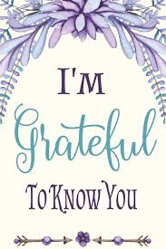 i m grateful to know you inspirational quotes and affirmations