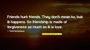 best friends hurt you quotes top famous quotes about best
