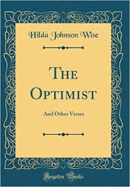 The Optimist: And Other Verses (Classic Reprint): Hilda Johnson ...