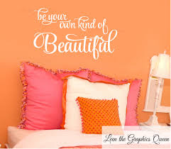 Be Your Own Kind Of Beautiful Wall Decal Girl Teen Room Decor Leen The Graphics Queen