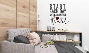 Amazon Com Yilooom Vinyl Wall Decal Start Each Day With A Grateful Heart Decals Mindfulness Gift Office Wall Decor Bathroom Wall Decal Motivational Wall Decor 22 Inch In Width Kitchen Dining