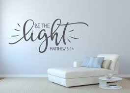 Be The Light Wall Decal Matthew 5 16 Christian Decal Christian Wall Decor Bible Scripture Christian Wall Art Let Your Light Shine